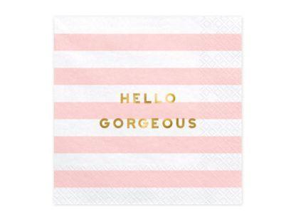 """Biało różowa serwetka z napisem """"hello gorgeous"""""""